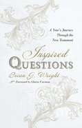 Inspired Questions: A Year's Journey Through the New Testament Paperback