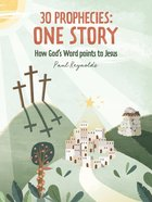 30 Prophecies: One Story - How God's Word Points to Jesus Hardback