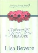 Inner Beauty: Understand Your True Measure Hardback