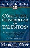 Como Puedo Desarrollar Mis Talentos (How Can I Develop My Talents?) Paperback
