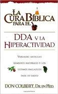 Cura Biblica Para El Dda La Hiperactividad (Bible Cure For Add and Hyperactivity) (Bible Cure Series) Paperback