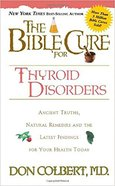 The Bible Cure For Thyroid Disorders (Bible Cure Series) Paperback