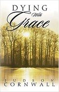 Dying With Grace Paperback