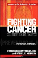Fighting Cancer 20 Different Ways Paperback