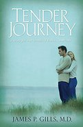 Tender Journey: A Story For Our Troubled Times Part 2 Paperback