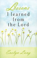 Lessons I Learned From the Lord Paperback
