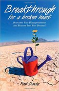 Breakthrough For a Broken Heart Paperback