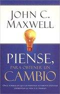 Piense, Para Obtener Un Cambio (Thinking For A Change) Paperback