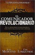 Comunicador Revolucionario, El: Siete Principios Que Jesus Vivio Para Impactar, Conectar Y Dirigir Paperback