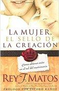 Mujer, El Sello De La Creacion, La: Como Obtener Exito En El Rol Del Matrimonio Paperback