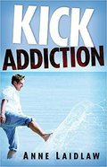 Kick Addiction Paperback
