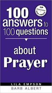 100 Answers to 100 Questions About Prayer Paperback