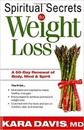 Spiritual Secrets to Weight Loss Paperback