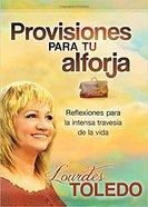 Provisiones Para Tu Arforja: Reflexiones Para La Intensa Travesia De La Vida Paperback