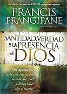 Santidad, Verdad Y La Presencia De Dios: Para Aquellos Que Estan Insatisfechos Con Su Vida Espiritual Y Desean Hacer Algo Al Respecto Paperback