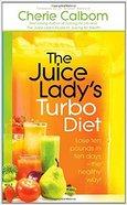 The Juice Lady's Turbo Diet Paperback