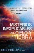 Misterios Inexplicables Del Cielo Y La Tierra (Unexplained Mysteries Of Heaven & Earth) Paperback
