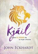 Kjail / Chayil: Libere El Poder De La Mujer Virtuosa Paperback