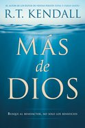 Mas De Dios: Busque Al Benefactor, No Solo Los Beneficios (More Of God) Paperback