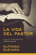 Vida Del Pastor, Al: Nueve Componentes Esenciales (The Pastor's Life) Paperback