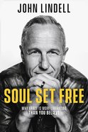 Soul Set Free: Why Grace is More Liberating Than You Believe Hardback