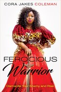 Ferocious Warrior: Dismantle Your Enemy and Rise Hardback