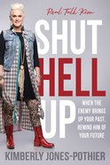 Shut Hell Up: When the Enemy Brings Up Your Past, Remind Him of Your Future Paperback