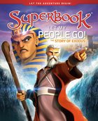 Let My People Go!: The Story of Exodus (Superbook Series) Hardback