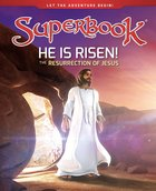 He is Risen!: The Resurrection of Jesus (Superbook Series) Hardback