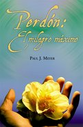 Perdon: El Milagro Maximo Paperback