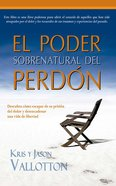 Poder Sobrenatural Del Perdon Paperback