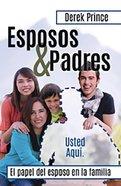 Esposos Y Padres: Redescubre El Proposito Del Creador Para Los Hombres Paperback
