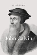 John Calvin: For a New Reformation Hardback