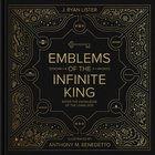 Emblems of the Infinite King: Enter the Knowledge of the Living God Hardback