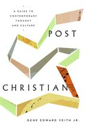 Post Christian: A Guide to Contemporary Thought and Culture Paperback