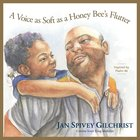 A Voice as Soft as a Honey Bee's Flutter: Inspired By Psalm 46 Hardback