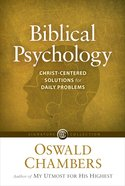 Biblical Psychology: Christ-Centered Solutions For Daily Problems Paperback