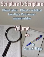 Scripture to Scripture Volume 1 (#01 in Scripture To Scripture Series) eBook