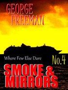 Where Few Else Dare #04: Smoke and Mirrors eBook