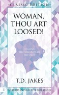 Woman Thou Art Loosed! Classic Edition eBook