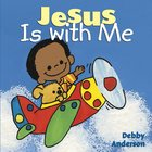 Jesus is With Me Hardback