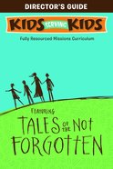 Tales of the Not Forgotten: Director's Guide, DVD, Book, Activities, Stories, Discussion Questions (Kids Serving Kids Series) Pack