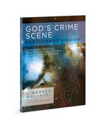 God's Crime Scene: A Cold-Case Detective Examines the Evidence For a Divinely Created Universe (Participant Guide) Paperback