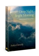 Deep Night, Bright Morning: Rediscovering the Power of Hope Paperback