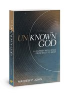 The Unknown God: A Journey With Jesus From East to West Paperback
