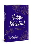 Hidden Potential: Revealing What God Can Do Through You Paperback