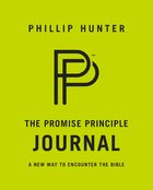 The Promise Principle Journal: A New Way to Encounter the Bible Paperback