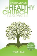 Foundations of Healthy Church Government Paperback