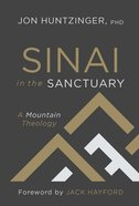 Sinai in Sanctuary: A Mountain Theology Paperback