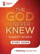 The God I Never Knew (Study Guide) Paperback